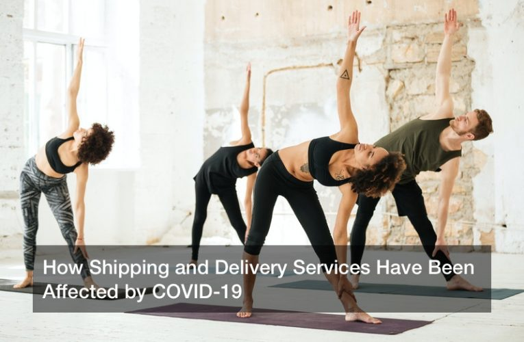 How Shipping and Delivery Services Have Been Affected by COVID-19