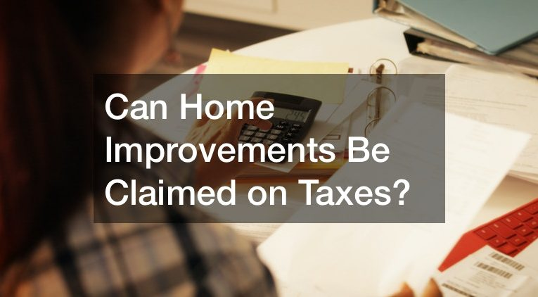 Can Home Improvements Be Claimed on Taxes?