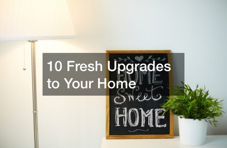 10 Fresh Upgrades to Your Home